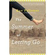 The Summer of Letting Go by Polisner, Gae, 9781616204808