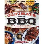 Southern Living Ultimate Book of BBQ by The Editors of Southern Living; Prieto, Chris, 9780848744809