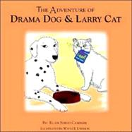The Adventures of Drama Dog & Larry Cat by Sordo-Camblin, Ellen, 9781413484809