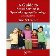 A Guide to School Services in Speech-Language Pathology (Book with CD-ROM) by Schraeder, Trici, 9781597564809