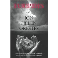 Ion, Helen, Orestes by Euripides; Svarlien, Diane Arnson; Wright, Matthew, 9781624664809