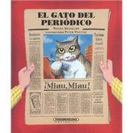El Gato Del Periódico / The Newspaper Cat by Denekamp, Nienke; Pontiac, Peter, 9789583044809