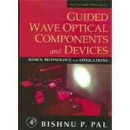 Guided Wave Optical Components and Devices by Pal, 9780120884810