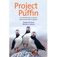 Project Puffin: The Improbable Quest to Bring a Beloved Seabird Back to Egg Rock by Kress, Stephen W.; Jackson, Derrick Z., 9780300204810