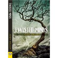 Twisted Minds by Valley, Jody, 9781594934810