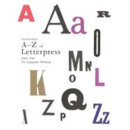 Alan Kitching's A-z of Letterpress: Fonts from the Typography Workshop by Kitching, Alan, 9781780674810