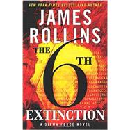The 6th Extinction by Rollins, James, 9780061784811
