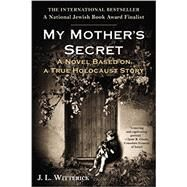 My Mother's Secret by Witterick, J. L., 9780425274811