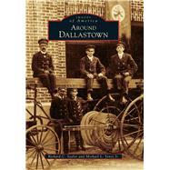 Around Dallastown by Saylor, Richard C.; Sentz, Michael L., Jr., 9781467134811