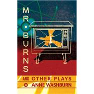 Mr. Burns and Other Plays by Washburn, Anne, 9781559364812