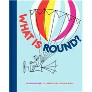 What Is Round? by Budney, Blossom; Bobri, Vladimir, 9781851244812