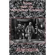 Voices from the Appalachian Coalfields by Yarrow, Mike; Yarrow, Ruth; Yarrow, Douglas, 9781933964812