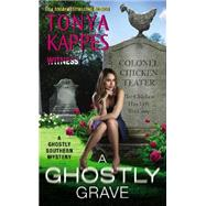A Ghostly Grave by Kappes, Tonya, 9780062374813