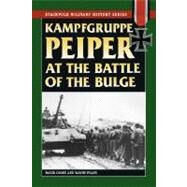 Kampfgruppe Peiper at the Battle of the Bulge by Cooke, David; Evans, Wayne, 9780811734813