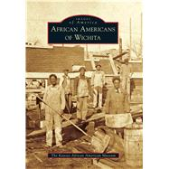 African Americans of Wichita by Kansas African American Museum, 9781467114813