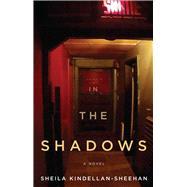 In the Shadows by Kindellan-sheehan, Sheila, 9781550654813