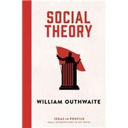 Social Theory by Outhwaite, William, 9781781254813