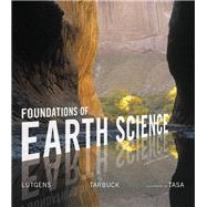 Foundations of Earth Science by Lutgens, Frederick K.; Tarbuck, Edward J.; Tasa, Dennis G, 9780134184814