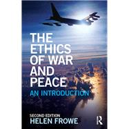 The Ethics of War and Peace: An Introduction by Frowe; Helen, 9780415724814