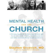 Mental Health and the Church by Grcevich, Stephen, M.d.; Swindoll-Thompson, Colleen, 9780310534815