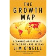 The Growth Map Economic Opportunity in the BRICs and Beyond by O'neill, Jim, 9781591844815