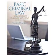Basic Criminal Law The Constitution, Procedure, and Crimes by Davenport, Anniken, 9780133484816
