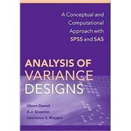 Analysis of Variance Designs : A Conceptual and Computational Approach with SPSS and SAS by Glenn Gamst , Lawrence S. Meyers , A. J. Guarino, 9780521874816