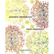 Japanese Woodblock Print Workshop by Vollmer, April, 9780770434816