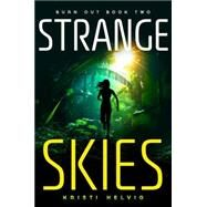 Strange Skies: Burn Out Book Two by Helvig, Kristi, 9781606844816