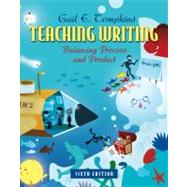 Teaching Writing Balancing Process and Product by Tompkins, Gail E., 9780132484817