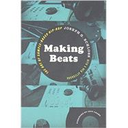 Making Beats: The Art of Sample-based Hip-hop by Schloss, Joseph G.; Chang, Jeff (CON), 9780819574817