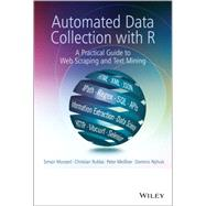 Automated Data Collection with R by Munzert, Simon; Rubba, Christian; Meißner, Peter; Nyhuis, Dominic, 9781118834817