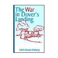 The War in Dover's Landing by Flaherty, Edith Duven, 9781401044817