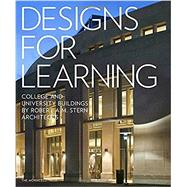 Designs for Learning by STERN, ROBERT A.M.WYATT, GRAHAM S., 9781580934817