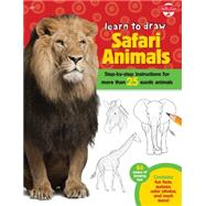 Learn to Draw Safari Animals: Step-by-step Instructions for More Than 25 Exotic Animals by Gilbert, Elizabeth T., 9781600584817