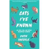 Cats I've Known by Haegele, Katie, 9781621064817