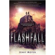 Flashfall by Moyer, Jenny, 9781627794817
