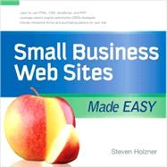 Small Business Web Sites Made Easy by Holzner, Steven, 9780071614818