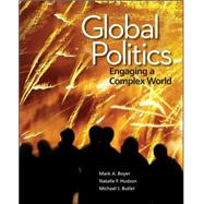 Global Politics Engaging a Complex World by Boyer, Mark; Hudson, Natalie; Butler, Michael, 9780078024818