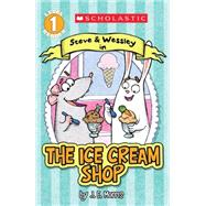 Scholastic Reader Level 1: The Ice Cream Shop A Steve and Wessley reader by Morris, Jennifer E., 9780545614818