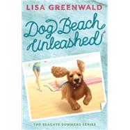 Dog Beach Unleashed by Greenwald, Lisa, 9781419714818