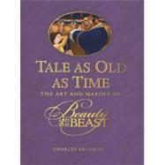 Tale as Old as Time by Solomon, Charles, 9781423124818