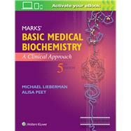 Marks' Basic Medical Biochemistry A Clinical Approach by Lieberman, Michael; Peet, Alisa, 9781496324818
