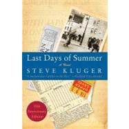 Last Days of Summer by Kluger, Steve, 9780061564819