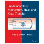 Fundamentals of Momentum, Heat and Mass Transfer by Welty, James R.; Rorrer, Gregory L.; Foster, David G., 9780470504819