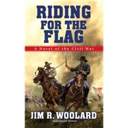 Riding For the Flag by Woolard, Jim R., 9780786034819