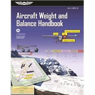 Aircraft Weight and Balance Handbook FAA-H-8083-1B by Unknown, 9781619544819