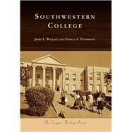 Southwestern College by Wallace, Jerry L.; Thompson, Pamela S., 9781467114820