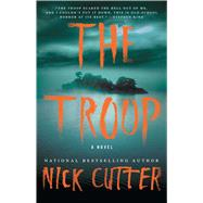 The Troop A Novel by Cutter, Nick, 9781501144820
