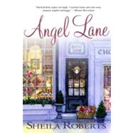 Angel Lane by Roberts, Sheila, 9780312384821